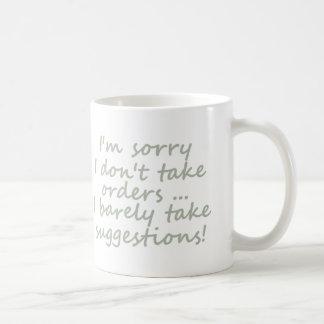 Mug Ne prenez pas à des ordres la citation sarcastique