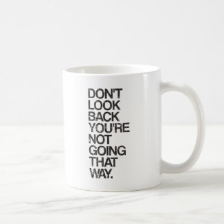 Mug Ne vous regardez pas en arrière ne vont pas de