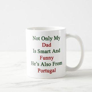 Mug Non seulement mon papa est futé et drôle il est