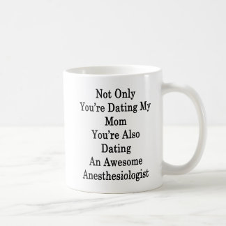 Mug Non seulement vous datez ma maman que vous datez