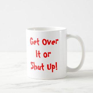 Mug Obtenez au-dessus de lui ou tais-toi !
