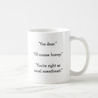 """Mug """"Oui cher. Miel de """""""" naturellement. """""""" Vous avez"""
