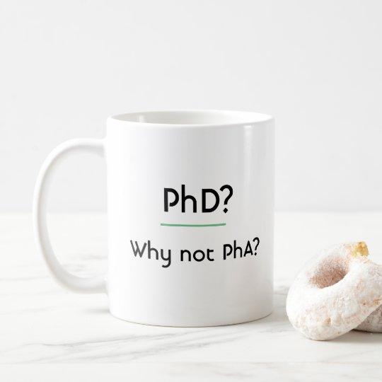 Mug PhD ? Pourquoi pas PhA ?