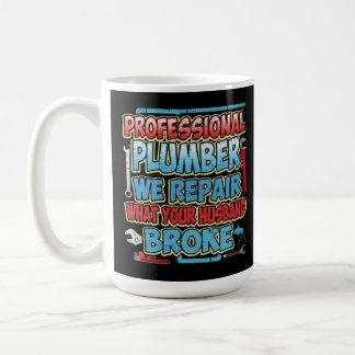 Mug Plombier nous réparons ce que votre mari s'est