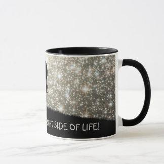 Mug Regardez toujours du bon côté de la vie !