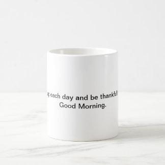 Mug Réveillez chaque jour et soyez reconnaissant