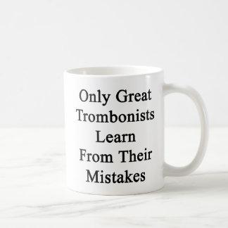 Mug Seulement les grands trombonistes apprennent de