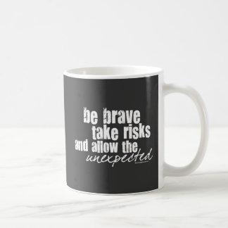 Mug Soyez courageux prennent des risques