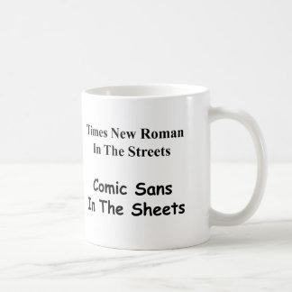 Mug Times New Roman dans les rues, comiques sans….