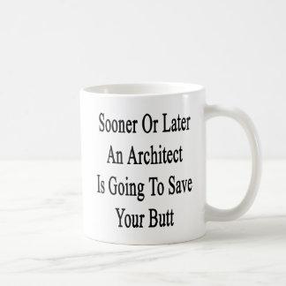 Mug Tôt ou tard un architecte va sauver le votre