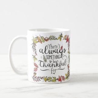 Mug Toujours quelque chose être reconnaissant pour la
