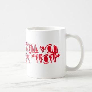 Mug Tout que vous pouvez dire est wow