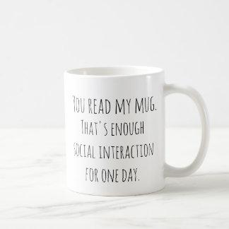 Mug Vous avez lu ma tasse. C'est assez d'interaction