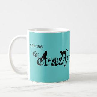 Mug Vous dites que Madame folle Like It de chat est