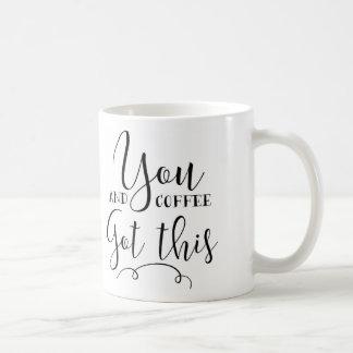 Mug Vous et le café avez obtenu ceci !
