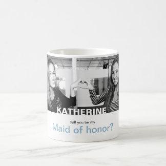Mug Vous serez ma domestique d'honneur votre propre