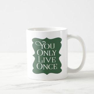 Mug Vous vivez seulement une fois