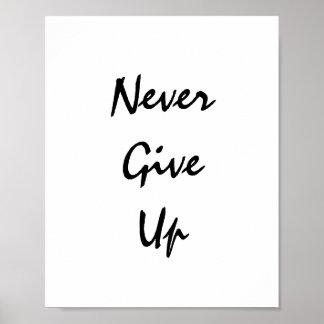 """""""N'abandonnez jamais. """"Citation de motivation"""