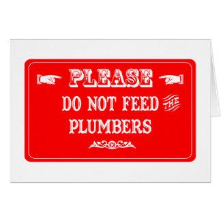 N'alimentez pas les plombiers carte