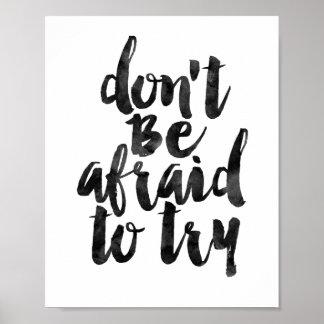 N'ayez pas peur pour essayer