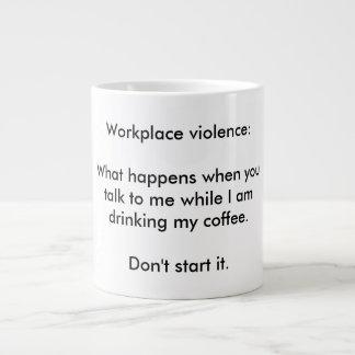 Ne commencez pas la violence de lieu de travail mug