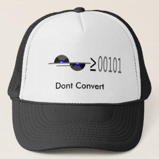 Ne convertissez pas casquette