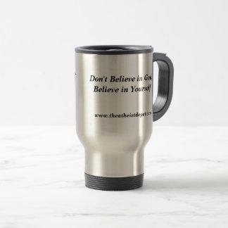Ne croyez pas à la tasse de voyage de Dieu