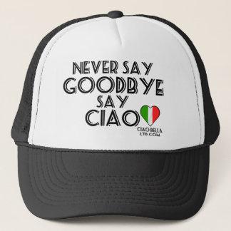 Ne dites jamais qu'au revoir dites le Ciao Casquette