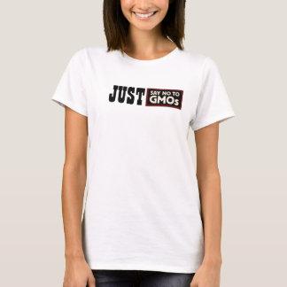 Ne dites juste aucun T-shirt d'OGM