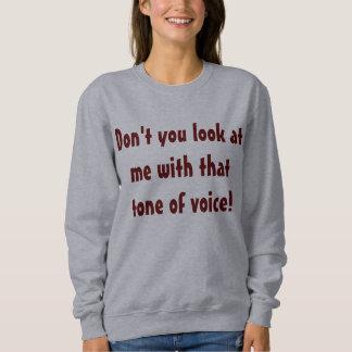 Ne faites pas vous regard à moi sweatshirt comique