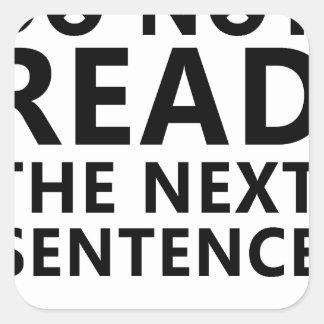Ne lisez pas la prochaine phrase vous peu de Reble Sticker Carré