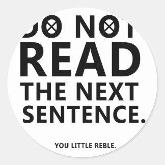 Ne lisez pas la prochaine phrase vous peu de Reble Sticker Rond
