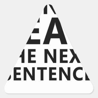 Ne lisez pas la prochaine phrase vous peu de Reble Sticker Triangulaire