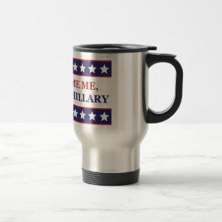Ne me blâmez pas que j'ai voté pour Hillary Mug De Voyage