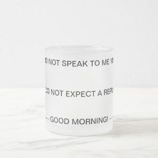 Ne me parlez pas jusqu'à ce que j'aie eu ma tasse