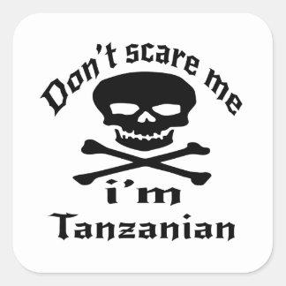 Ne m'effrayez pas que je suis tanzanien sticker carré