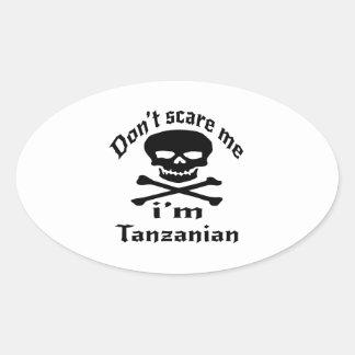 Ne m'effrayez pas que je suis tanzanien sticker ovale