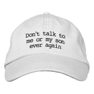 """""""Ne parlez pas au casquette moi ou de mon fils"""