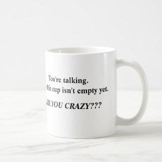 Ne parlez pas jusqu'à ce que ma tasse soit vide !