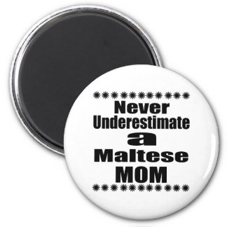 Ne sous-estimez jamais la maman maltaise aimant