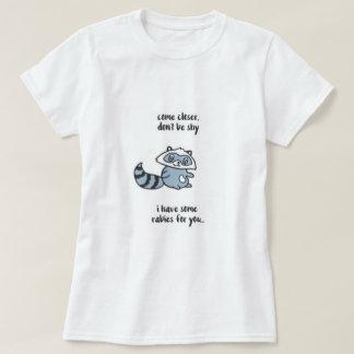 Ne soyez pas raton laveur timide t-shirt