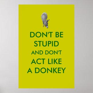 Ne soyez pas stupide et n'agissez pas comme une