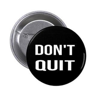 NE STOPPEZ PAS - FAITES-LE citation de motivation Badge Rond 5 Cm