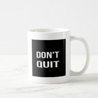 NE STOPPEZ PAS - FAITES-LE citation de motivation Mug