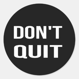 NE STOPPEZ PAS - FAITES-LE citation de motivation Sticker Rond