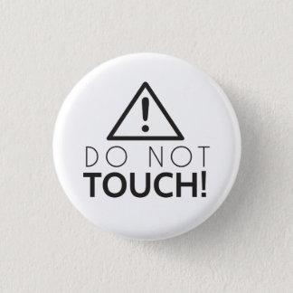 Ne touchez pas badge rond 2,50 cm