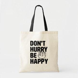 Ne vous dépêchez pas soit sac fourre-tout drôle