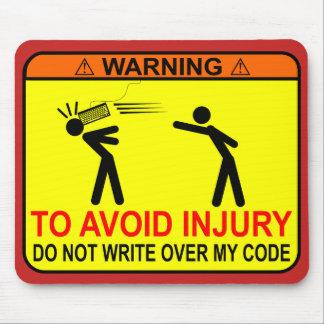 N'écrivez pas au-dessus de mon code tapis de souris