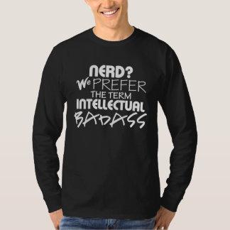 NERD? Wij verkiezen het Term INTELLECTUELE t-shirt