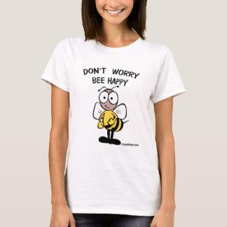 N'inquiétez pas l'abeille heureuse t-shirt